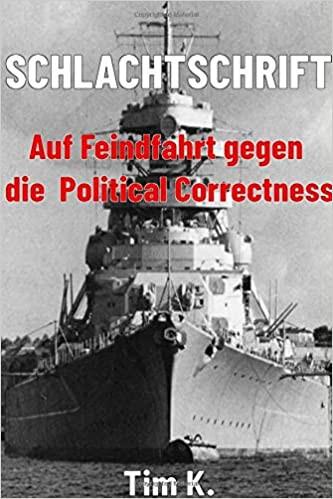 Schlachtschrift: Auf Feindfahrt gegen die Political Correctness Taschenbuch