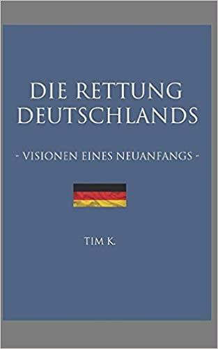 Die Rettung Deutschlands: Visionen eines Neuanfangs Taschenbuch