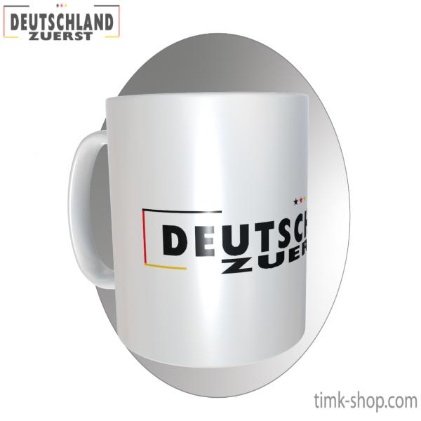Deutschland zuerst! Tasse weiss